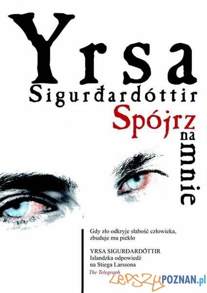 "Yrsa Sigurdardottir ""Spójrz na mnie""  Foto:"