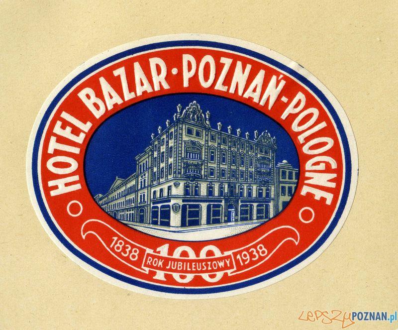 Hotel Bazar - logo 1938  Foto: Muzeum Narodowe w Poznaniu, wystawa Miejska ikonosfera na drukach reklamowych z widokami Poznania 18