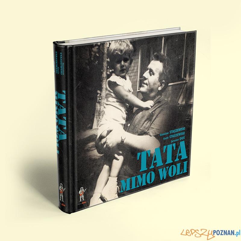 Tata-mimo-woli-  Foto: materiały prasowe