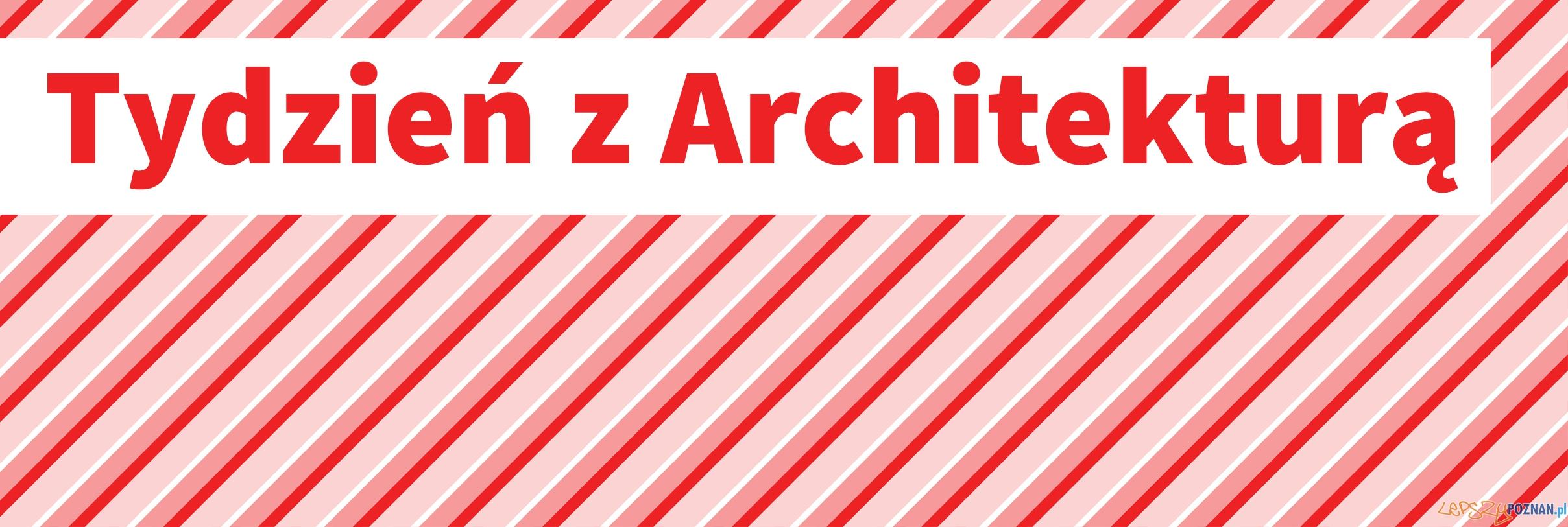 Tydzień z Architekturą  Foto: